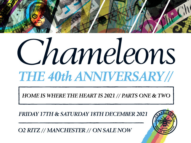 Chameleons – The 40th Anniversary // Home Is Where the Heart Is 2021 Part Two