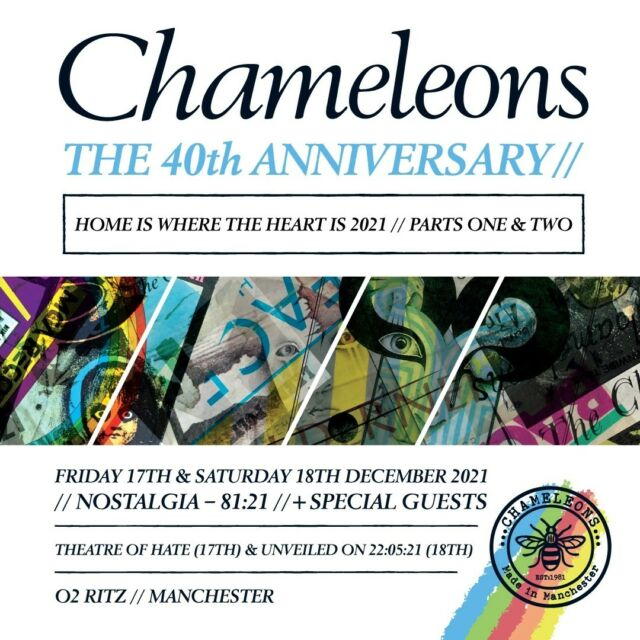 ⚡️✨ HOME IS WHERE THE HEART IS 2021 // PARTS ONE & TWO ⚡️✨  Bring on the @o2ritzmanc // Two nights celebrating the 40th anniversary of the Chameleons // Nostalgia 81-21   Our very special guests on the Friday are Theatre Of Hate (@therealkirkbrandon) & on Saturday, a band we will announce on May 22  Weekend & single tickets are available, weekend ticket holders will receive a commemorative laminate & lanyard on the night //  Pre-sale tomorrow from 10am via the link // We are all Chameleons…⚡️✨  Weekend 🎟 >> https://bit.ly/3v50Nn5 Friday 🎟 >> https://bit.ly/3tdkGqv Saturday 🎟 >> https://bit.ly/3v2SFDv
