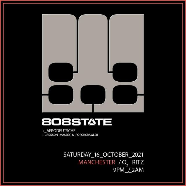 Next Saturday @808stateofficial finally return to Manchester for their first live show in nearly 3 years, joined by @afrodeutsche as their special guest at the @o2ritzmanc 🔊 — Get your tickets now 🎟️ https://bit.ly/3hcx2LP